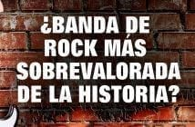 Preguntas-Rock-and-Blog-sobrevalorada-banda