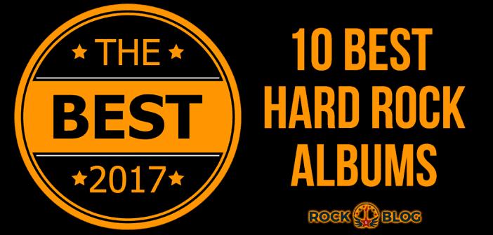 10-best-hard-rock-albums-2017-rock-and-blog