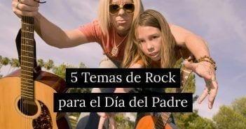 5 temas de rock and blog para el dia del padre