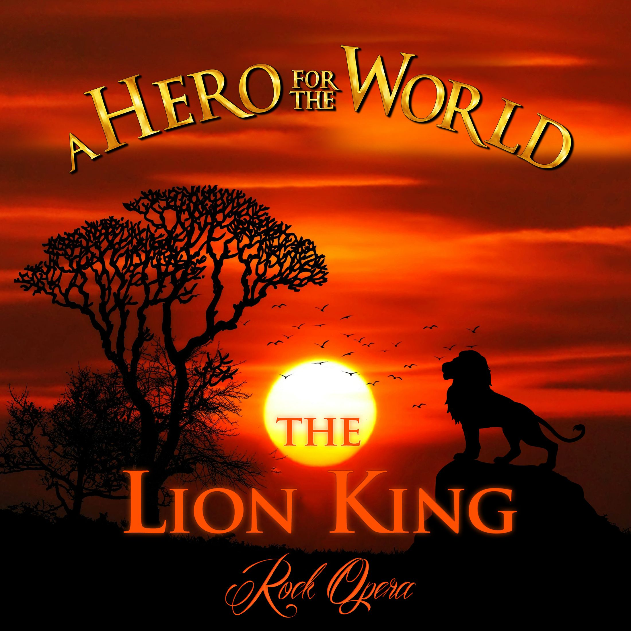 The Lion King Rock Opera - A HERO FOR THE WORLD