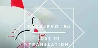 sarajevo-84-lost-ins-translation